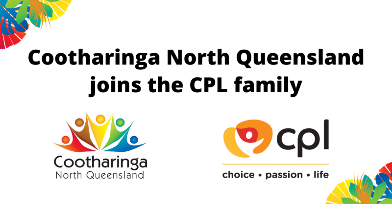 Cootharinga North Queensland and CPL Join Together
