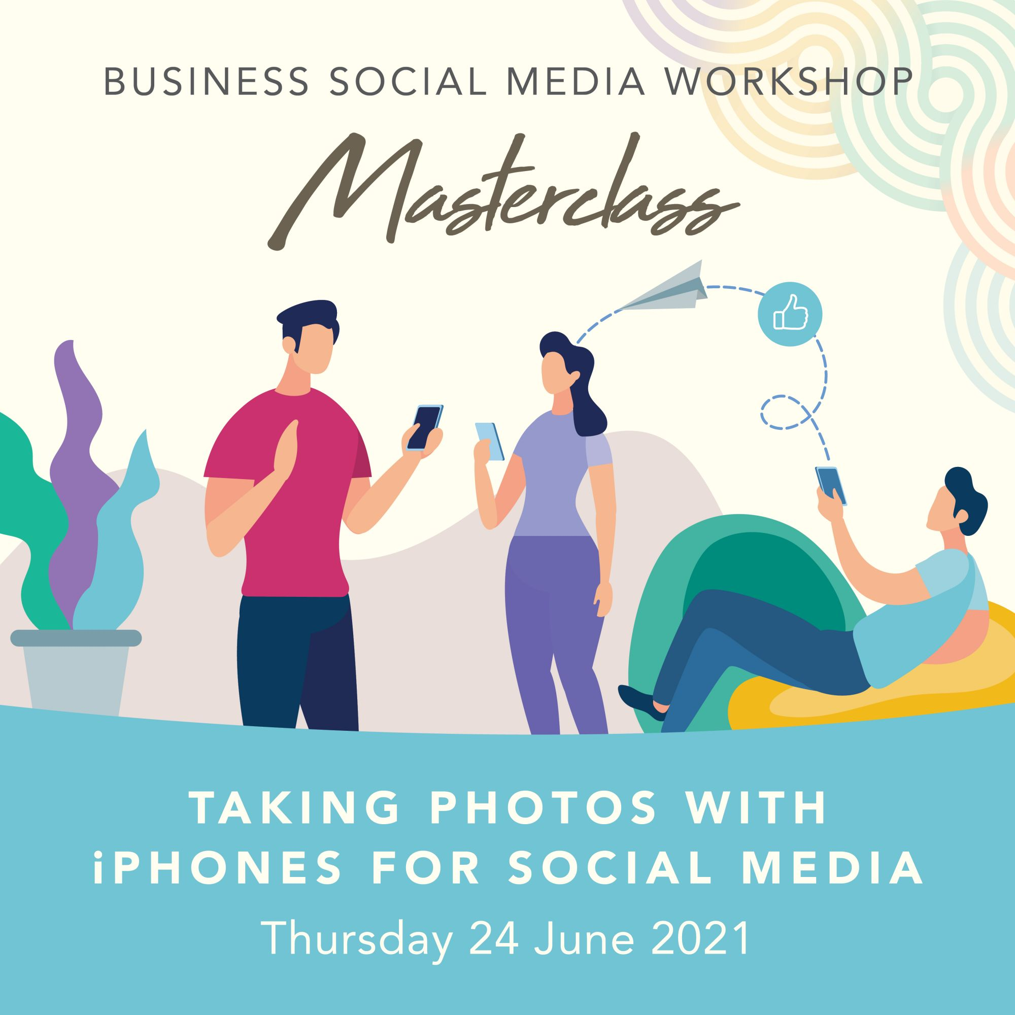 Business Workshop: Taking Photos With iPhones For Social Media